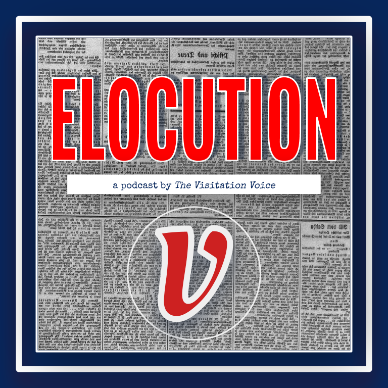 Announcing+ELOCUTION%2C+A+New+Podcast+by+The+Visitation+Voice