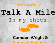 Talk A Mile Podcast: Episode 2