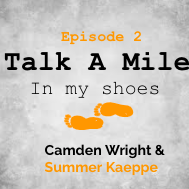 Talk A Mile Podcast: Episode 2