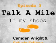 Talk A Mile Podcast: Episode 3