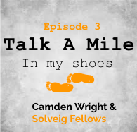 Talk A Mile Podcast: Episode 3