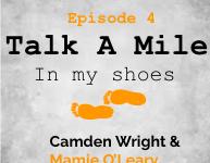 Talk A Mile Podcast: Episode 4