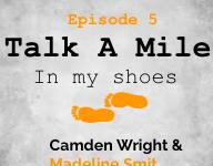 Talk A Mile Podcast: Episode 5